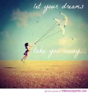 let-your-dreams-take-you-away-quote-picture-quotes-sayings-pics